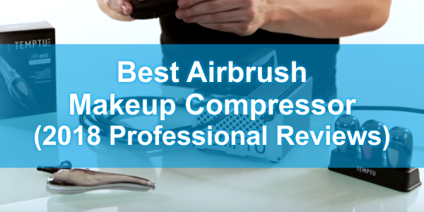 best-airbrush-makeup-compressor