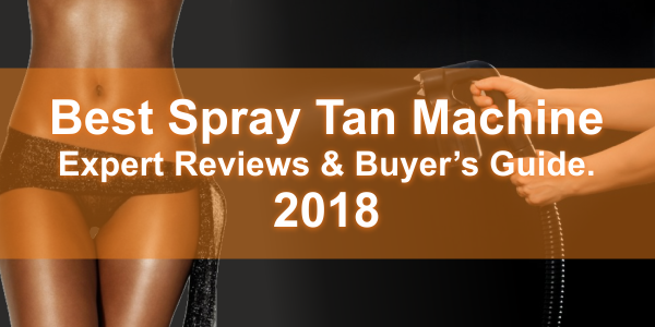 best-spray-tan-machine-reviews