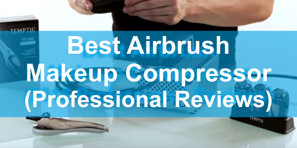 best airbrush makeup compressor reviews